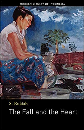S. Rukiah's 1950 novel Kejatuhan dan Hati was first translated into English by John H. McGlynn as 'An Affair of the Heart' and published in Reflections on rebellion: stories from the Indonesian upheavals of 1948 and 1965 (Ohio University Press, 1983; British Library, YA.1986.b.248). Shown above is McGlynn's translation republished as The Fall and the Heart (Jakarta: Lontar, 2010). British Library, YD.2011.a.7962.