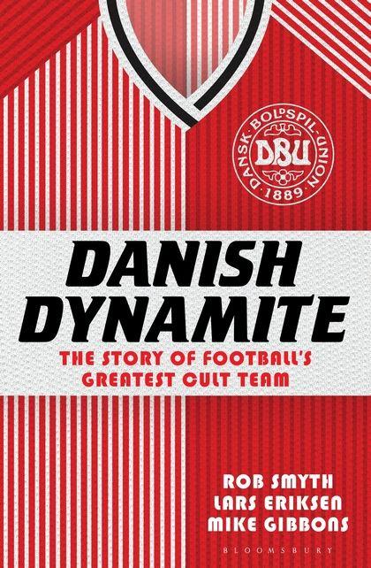Cover of Rob Smyth's Danish dynamite