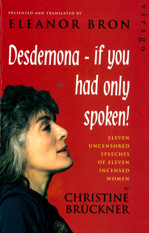 Cover of Desdemona – if you had only spoken! Eleven uncensored speeches of eleven incensed women