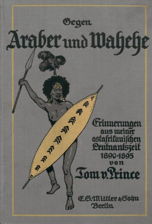Cover of Tom von Prince's Gegen Araber und Wahehe